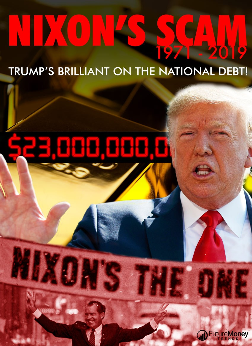 Nixon's Scam 1971 – 2019: Trump's Brilliant on the National Debt